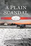 A Plain Scandal: An Appleseed Creek Mystery
