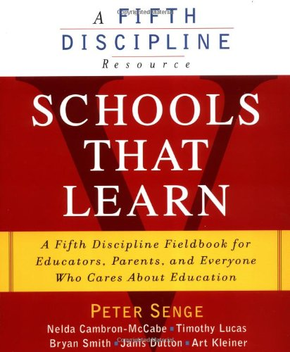 Schools That Learn: A Fifth Discipline Fieldbook for...