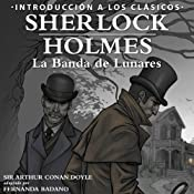 Sherlock Holmes - La Banda de Lunares [Sherlock Holmes: The Speckled Band, Spanish Edition]: Intro to the Classics - Spanish | [Arthur Conan Doyle]