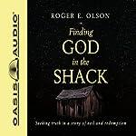 Finding God in the Shack | Roger E. Olson