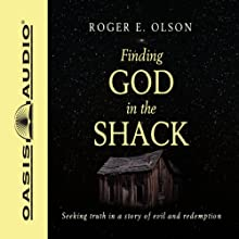 Finding God in the Shack Audiobook by Roger E. Olson Narrated by Roger Mueller