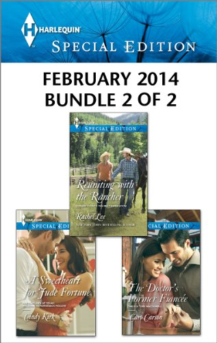 Harlequin Special Edition February 2014 - Bundle 2 of 2: A Sweetheart for Jude Fortune\Reuniting with the Rancher\The Doctor's Former Fiancee PDF