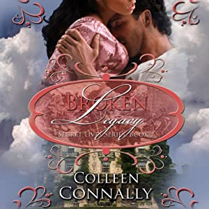 Broken Legacy: Secret Lives Series | [Colleen Connally]