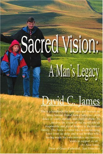 Sacred Vision: A Man's Legacy