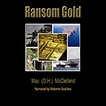 Ransom Gold (       UNABRIDGED) by Mac (O.H.) McClelland Narrated by Lance Graves