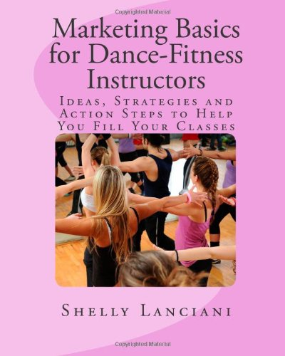 Marketing Basics For Dance Fitness Instructors Ideas