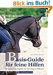 Basis-Guide f�r feine Hilfen: Ein pra...