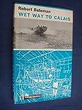 Wet Way to Calais (0340039493) by Bateman, Robert