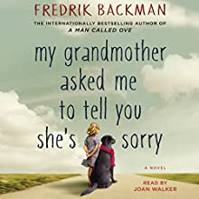 My Grandmother Asked Me to Tell You She's Sorry: A Novel Audiobook by Fredrik Backman Narrated by Joan Walker