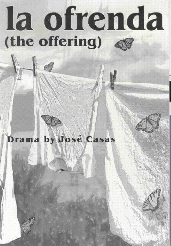 La Ofrenda: The Offering (A Play)