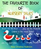 The Favourite Book of Nursery Tales (Twelve Fairy Tales with Seventy-Two Color Illustrations)