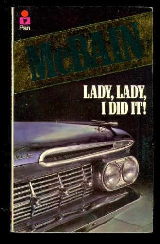 Lady, Lady, I Did It! (87th Precinct Mystery), Ed McBain