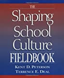 img - for The Shaping School Culture Fieldbook (Jossey-Bass Education Series) book / textbook / text book