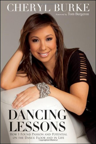 Dancing Lessons: How I Found Passion and Potential on the Dance Floor and in Life, Cheryl Burke