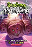 R.L. Stine Little Shop of Hamsters (Goosebumps Horrorland)