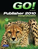 GO! with Microsoft Publisher 2010 Comprehensive (Go! Series)