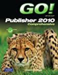 GO! with Microsoft Publisher 2010 Com...