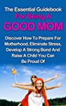 Parenting: The Essential Guide Book F...
