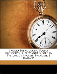 Saggio Sopra L Uomo Poema Filosofico Di Alessandro Pope