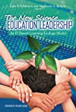 img - for The New Science Education Leadership: An IT-Based Learning Ecology Model (Technology, Education - Connections) book / textbook / text book