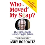 Who Moved My Soap?: The CEO's Guide to Surviving Prison: The Bernie Madoff Edition, Updated in 2009 ~ Andy Borowitz