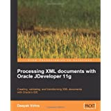 "Processing XML documents with Oracle JDeveloper 11gvon ""Deepak Vohra"""