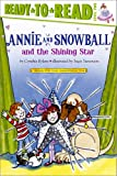 Annie and Snowball and the Shining Star (Ready-To-Read Annie & Snowball - Level 2 (Quality)) Cynthia Rylant
