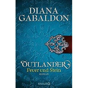 Outlander - Feuer und Stein: Roman (Die Outlander-Saga)