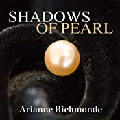 Shadows of Pearl: Pearl Trilogy Series, Book 2 | Arianne Richmonde