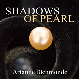 Shadows of Pearl: Pearl Trilogy Series, Book 2 | [Arianne Richmonde]