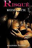 Erotica: Risque' Romance Bundle Box Set (XXX TABOO Forbidden Older Men Younger adult Women Dominant Alpha Male Romance Possessive)