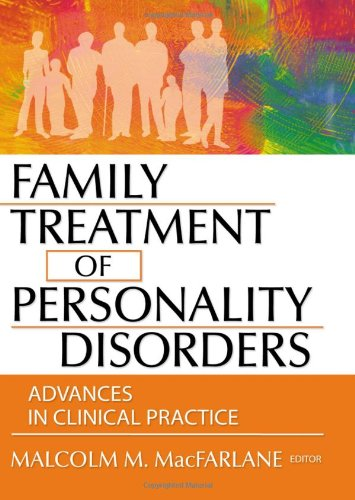 Family Treatment of Personality Disorders: Advances in...