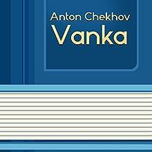Vanka (Annotated) (       UNABRIDGED) by Anton Chekhov Narrated by Anastasia Bertollo
