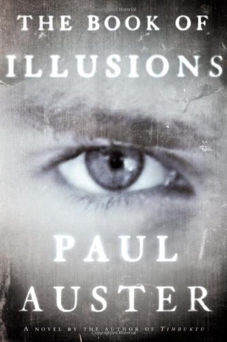 The Book of Illusions: A Novel, Auster, Paul