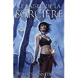 Jessie Shimmer, Tome 2 : Le baiser de la sorci�repar Lucy A. Snyder