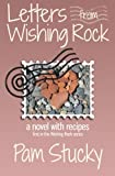 Letters from Wishing Rock: a novel with recipes