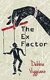 The Ex Factor by Debbie Viggiano