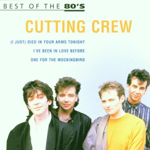 Cutting Crew - The Greatest Hits Of The 80