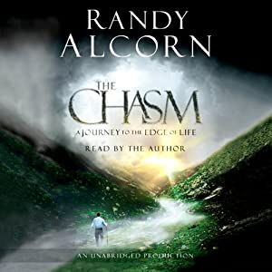 The Chasm: A Journey to the Edge of Life | [Randy Alcorn]