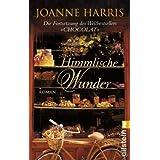 """Himmlische Wundervon """"Joanne Harris"""""""