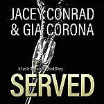 Served: A Facile Restaurant Short Story | Jacey Conrad,Gia Corona