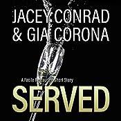 Served: A Facile Restaurant Short Story | Jacey Conrad, Gia Corona