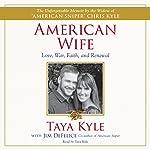 American Wife: A Memoir of Love, War, Faith, and Renewal | Taya Kyle,Jim DeFelice