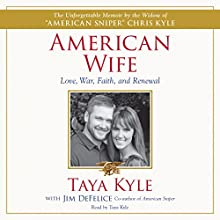 American Wife: A Memoir of Love, War, Faith, and Renewal Audiobook by Taya Kyle, Jim DeFelice Narrated by Taya Kyle