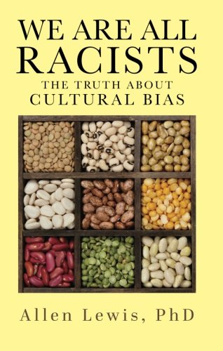 We Are All Racists: The Truth about Cultural Bias PDF