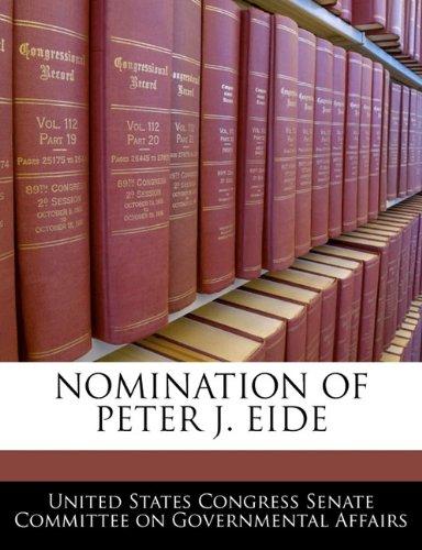 NOMINATION OF PETER J. EIDE