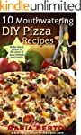 10 Mouthwatering DIY Pizza Recipes (F...