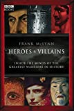 Heroes & Villains: Inside the minds of the greatest warriors in history