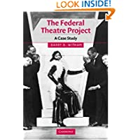 The Federal Theatre Project: A Case Study (Cambridge Studies in American Theatre and Drama)