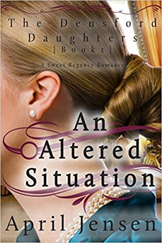 An Altered Situation (The Densford Daughters Book 1)